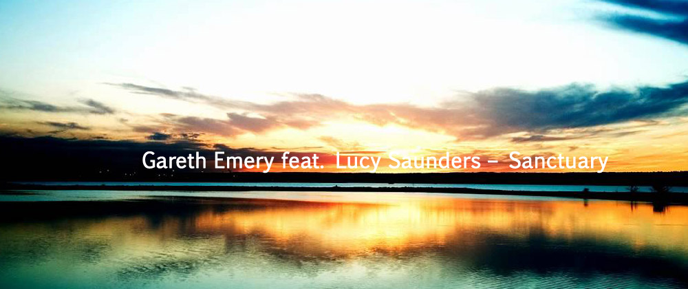 Gareth Emery feat. Lucy Saunders - Sanctuary